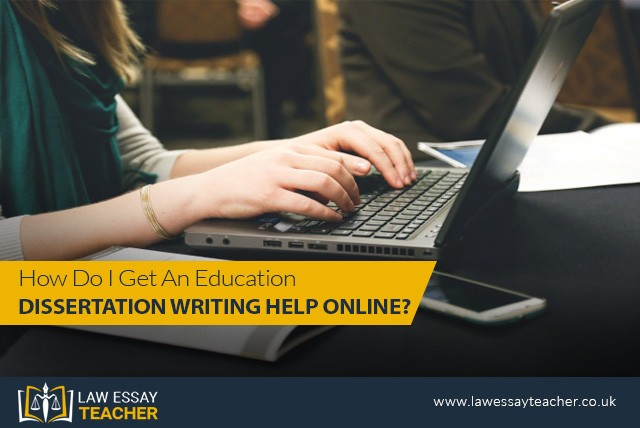 How do I get an education dissertation writing help online?