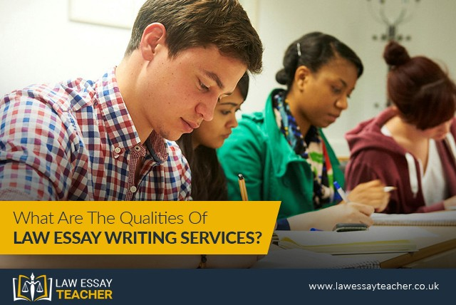 What Are The Qualities Of Law Essay Writing Services?