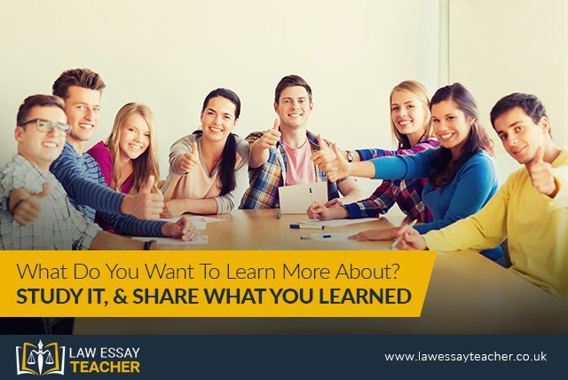 What Do You Want To Learn More About? Study It, and Share What You Learned